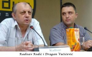 Radisav Rodic i Dragan Vucicevic
